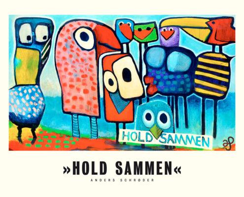 Anders Schrøder plakat »Hold sammen« 50x40cm 2017