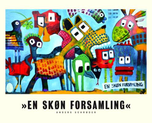 Anders Schrøder plakat »En skøn forsamling« 50x40cm 2016